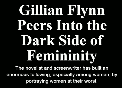 Gillian Flynn peers into the dark side of femininity (8 Nov 2018)