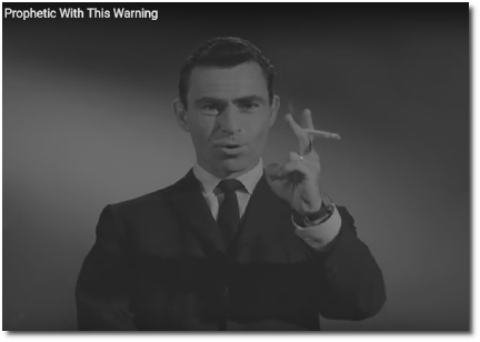 One iron rule » Logic is an enemy and truth is a menace (Rod Serling, Twilight Zone)