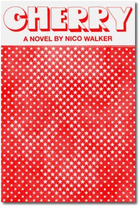 Cherry by Nico Walker (Aug 2018)
